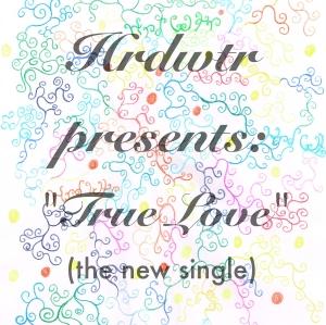 Hrdwtr_Presents_TrueLove